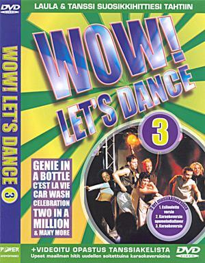 POWER WOW! - Let's dance vol 3. Levyllä biisit: OOOH STICK YOU -Daphne & Celeste, KISS -Vengaboys, LOVE'S GOT A HOLD ON MY HEART -Steps, YOU DRIVE ME GAZY -Britney Spears, TWO IN MILLION -S Club 7, GENIE IN THE BOTTLE -Christina Aguilera, C'EST LA VIE -B*Witched, CAR WASH -Rose Royce, JUMP -Pointer Sisters,  CALEBRATION -Kool & The Gang